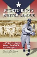 Puerto Rico's Winter League: A History of Major League Baseball's Launching Pad (Paperback)