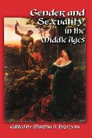 Gender and Sexuality in the Middle Ages: A Medieval Source Documents Reader (Paperback)