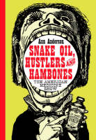 Snake Oil, Hustlers and Hambones