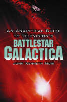 """An Analytical Guide to Television's """"""""Battlestar Galactica (Paperback)"""