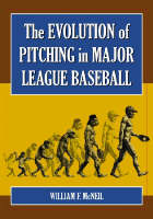 The Evolution of Pitching in Major League Baseball (Paperback)