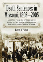 The Death Penalty in Missouri: A History (Paperback)