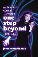 """An Analytical Guide to Television's """"""""One Step Beyond"""""""", 1959-1961 (Paperback)"""