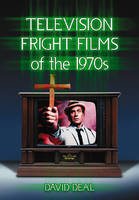 Television Fright Films of the 1970s (Hardback)