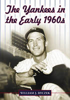 The Yankees in the Early 1960s (Paperback)