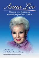 Anna Lee: Memoir of a Career on General Hospital and in Film (Paperback)