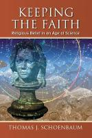 Keeping the Faith: Religious Belief in an Age of Science (Paperback)