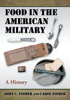 Food in the American Military: A History (Paperback)