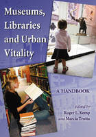 Museums, Libraries and Urban Vitality: A Handbook (Paperback)
