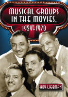 Musical Groups in the Movies, 1929-1970 (Paperback)