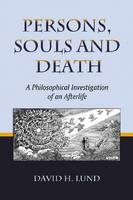 Persons, Souls and Death: A Philosophical Investigation of an Afterlife (Paperback)