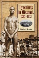 Lynchings in Missouri, 1803-1981 (Paperback)