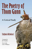 The Poetry of Thom Gunn: A Critical Study (Paperback)