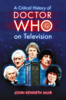 A Critical History of Doctor Who on Television (Paperback)