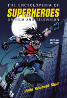 The Encyclopedia of Superheroes on Film and Television (Hardback)