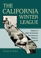 The California Winter League: America's First Integrated Professional Baseball League (Paperback)