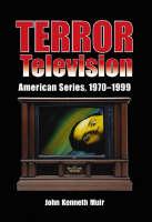 Terror Television: American Series, 1970-1999 (Paperback)