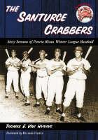 The Santurce Crabbers: Sixty Seasons of Puerto Rican Winter League Baseball (Paperback)