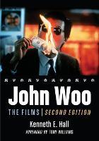 John Woo: The Films, 2d ed. (Paperback)