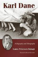 Karl Dane: A Biography and Filmography (Paperback)