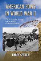 American POWs in World War II: Twelve Personal Accounts of Captivity by Germany and Japan (Paperback)