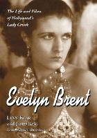 Evelyn Brent: The Life and Films of Hollywood's Lady Crook (Paperback)