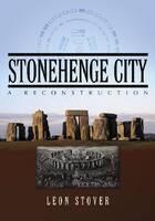 Stonehenge City: A Reconstruction (Paperback)