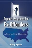 Support Programs for Ex-Offenders: A State-by-State Directory (Paperback)