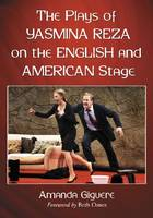 The Plays of Yasmina Reza on the English and American Stage (Paperback)