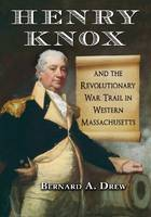 Henry Knox and the Revolutionary War Trail in Western Massachusetts (Paperback)