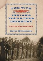 The 47th Indiana Volunteer Infantry: A Civil War History (Paperback)