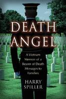 Death Angel: A Vietnam Memoir of a Bearer of Death Messages to Families (Paperback)