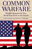 Common Warfare: Parallel Memoirs by Two World War II GIs in the Pacific (Paperback)