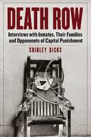 Death Row: Interviews with Inmates, Their Families and Opponenets of Capital Punishment (Paperback)