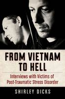 From Vietnam to Hell: Interviews with Victims of Post-Traumatic Stress Disorder (Paperback)