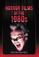 Horror Films of the 1980s (Paperback)