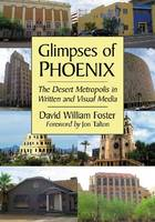 Glimpses of Phoenix: The Desert Metropolis in Written and Visual Media (Paperback)