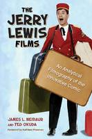 The Jerry Lewis Films: An Analytical Filmography of the Innovative Comic (Paperback)