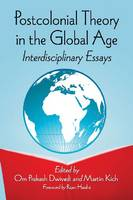 Postcolonial Theory in the Global Age: Interdisciplinary Essays (Paperback)