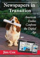 Newspapers in Transition: American Dailies Confront the Digital Age (Paperback)