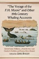 """The Voyage of the F.H. Moore"""""""" and Other 19th Century Whaling Accounts (Paperback)"""
