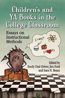 Children's and YA Books in the College Classroom: Essays on Instructional Methods (Paperback)