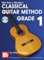 Modern Classical Guitar Method: Grade 1