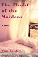 The Flight of the Maidens: A Novel (Hardback)