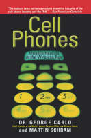 Cell Phones: Invisible Hazards in the Wireless Age (Paperback)