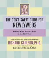 The Don't Sweat Guide for Newlyweds: Finding What Matters Most in the First Year (Paperback)