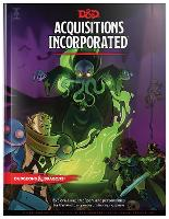 Dungeons & Dragons Acquisitions Incorporated Hc (D&d Campaign Accessory Hardcover Book) - Dungeons & Dragons (Hardback)