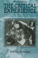 The Critical Experience: Literacy Reading, Writing, and Criticism (Paperback)
