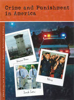 Crime and Punishment in America: Biographies - Crime and Punishment in America Reference Library (Hardback)