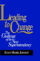 Leading to Change: The Challenge of the New Superintendency (Hardback)